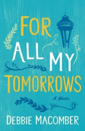 For All My Tomorrows - Debbie Macomber by  Debbie Macomber PDF Download