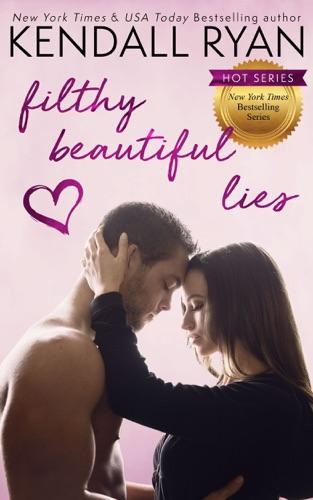 Kendall Ryan - Filthy Beautiful Lies