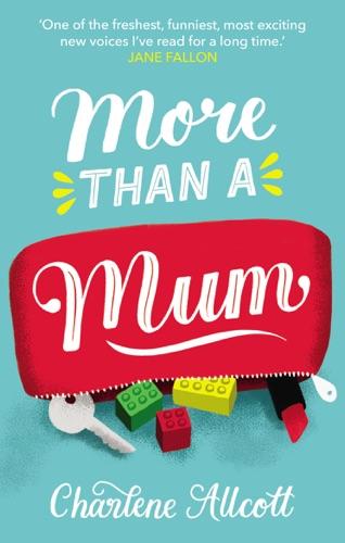 Charlene Allcott - More Than a Mum