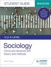 AQA A-level Sociology Student Guide 3: Crime And Deviance With Theory And Methods