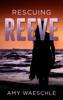 Amy Waeschle - Rescuing Reeve  artwork