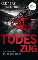 Todeszug: Ein Fall für Seiler und Göbel - Erster Roman ebook Download