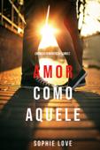 Amor Como Aquele (Crônicas Românticas—Livro 2) Book Cover