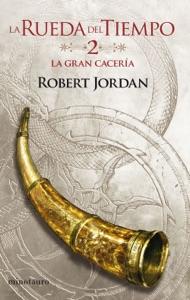 La Rueda del Tiempo nº 02/14 La Gran Cacería Book Cover