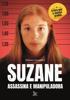 Suzane: assassina e manipuladora - Ullisses Campbell