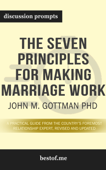 The Seven Principles for Making Marriage Work: A Practical Guide from the Country's Foremost Relationship Expert, Revised and Updated by John M. Gottman PhD (Discussion Prompts)) Book Cover