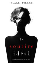 Le Sourire Idéal (Un thriller psychologique avec Jessie Hunt, tome 4)