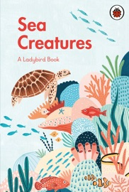 A Ladybird Book Sea Creatures