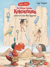 Alles klar! Der kleine Drache Kokosnuss erforscht das Alte Ägypten