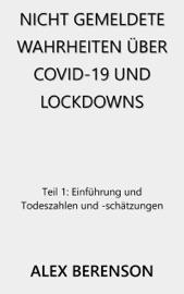 Nicht Gemeldete Wahrheiten Uber Covid-19 Und Lockdowns PDF Download