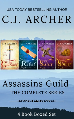 C.J. Archer - Assassins Guild: The Complete Series