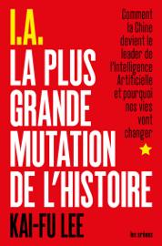 I.A. La Plus Grande Mutation de l'Histoire