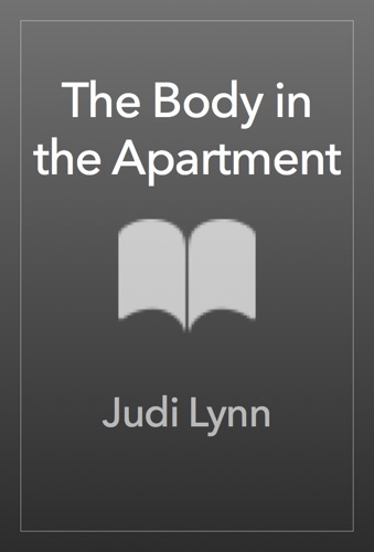 Judi Lynn - The Body in the Apartment