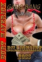 Gang Bang With My Billionaire Boss