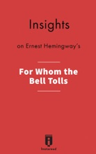 Insights On Ernest Hemingway's For Whom The Bell Tolls