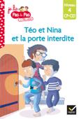 Téo et Nina CP CE1 Niveau 4 - Téo et Nina et la porte interdite