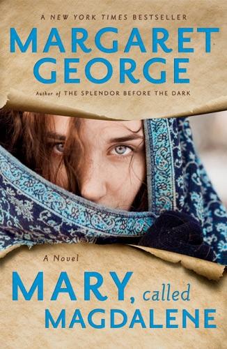 Mary, Called Magdalene - Margaret George - Margaret George
