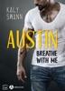 Austin – Breathe with me (teaser)