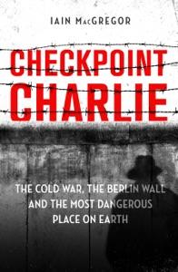 Checkpoint Charlie Par Iain MacGregor