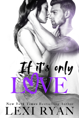 Lexi Ryan - If It's Only Love book