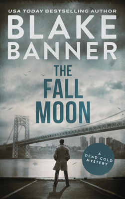 Blake Banner - The Fall Moon: A Dead Cold Mystery book