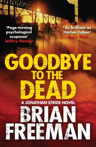 Brian Freeman - Goodbye to the Dead
