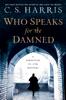 C. S. Harris - Who Speaks for the Damned artwork