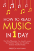 Preston Hoffman - How to Read Music: In 1 Day - The Only 7 Exercises You Need to Learn Sheet Music Theory and Reading Musical Notation Today  artwork
