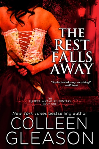 The Rest Falls Away: Victoria Book 1 - Colleen Gleason - Colleen Gleason
