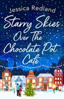 Jessica Redland - Starry Skies Over The Chocolate Pot Cafe artwork