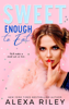 Alexa Riley - Sweet Enough to Eat  artwork