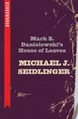 Mark Z. Danielewski's House of Leaves: Bookmarked Book Cover