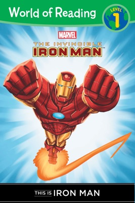 The Invincible Iron Man: This is Iron Man (Level 1 Reader)