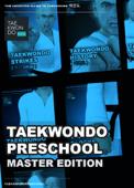 Taekwondo Preschool Master Edition