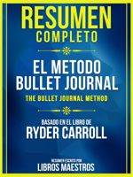 Resumen Completo: El Metodo Bullet Journal (The Bullet Journal Method) ebook Download