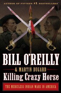 Killing Crazy Horse by Bill O'Reilly & Martin Dugard Book Cover