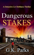 Dangerous Stakes