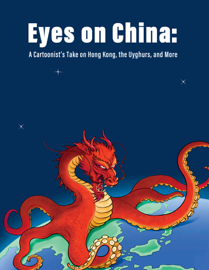 Eyes on China: A Cartoonist's Take on Hong Kong, the Uyghurs, and More