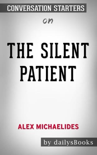 Daily Books - The Silent Patient by Alex Michaelides: Conversation Starters