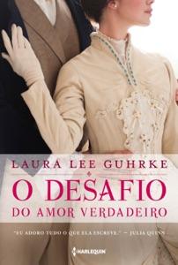 O desafio do amor verdadeiro de Laura Lee Gurkhe Capa de livro