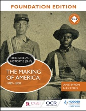 OCR GCSE (9–1) History B (SHP) Foundation Edition: The Making Of America 1789–1900