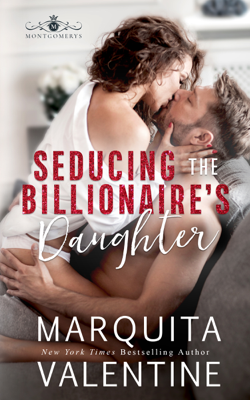 Marquita Valentine - Seducing the Billionaire's Daughter book