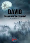 David, cronaca di un tentato suicidio - una storia vera