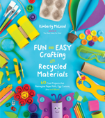 Fun and Easy Crafting with Recycled Materials