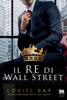 Louise Bay - Il re di Wall Street artwork