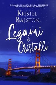Legami di cristallo di Kristel Ralston Copertina del libro