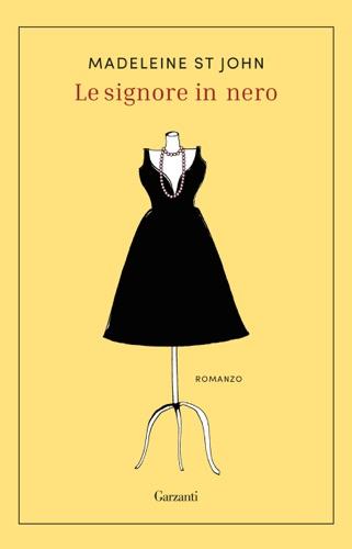 Madeleine St John - Le signore in nero