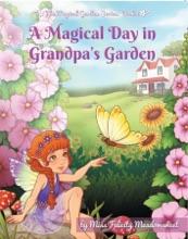 A Magical Day In Grandpa's Garden