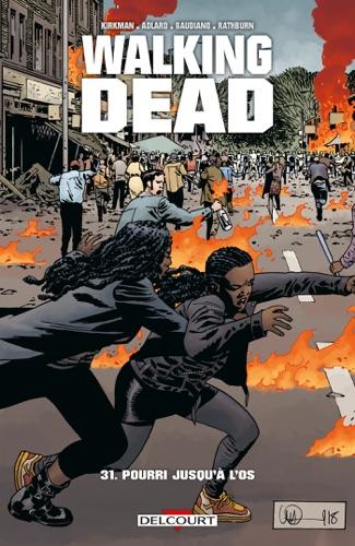 Robert Kirkman, Charlie Adlard & Stefano Gaudiano - Walking Dead T31