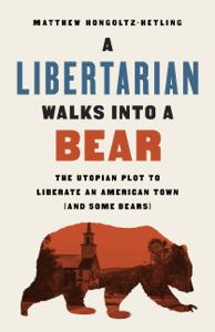 A Libertarian Walks Into a Bear Boekomslag